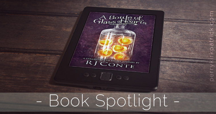 Spotlight: A Bottle of Glass Hearts by RJ Conte