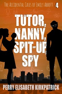 Book Cover: Tutor, Nanny, Spit-up, Spy