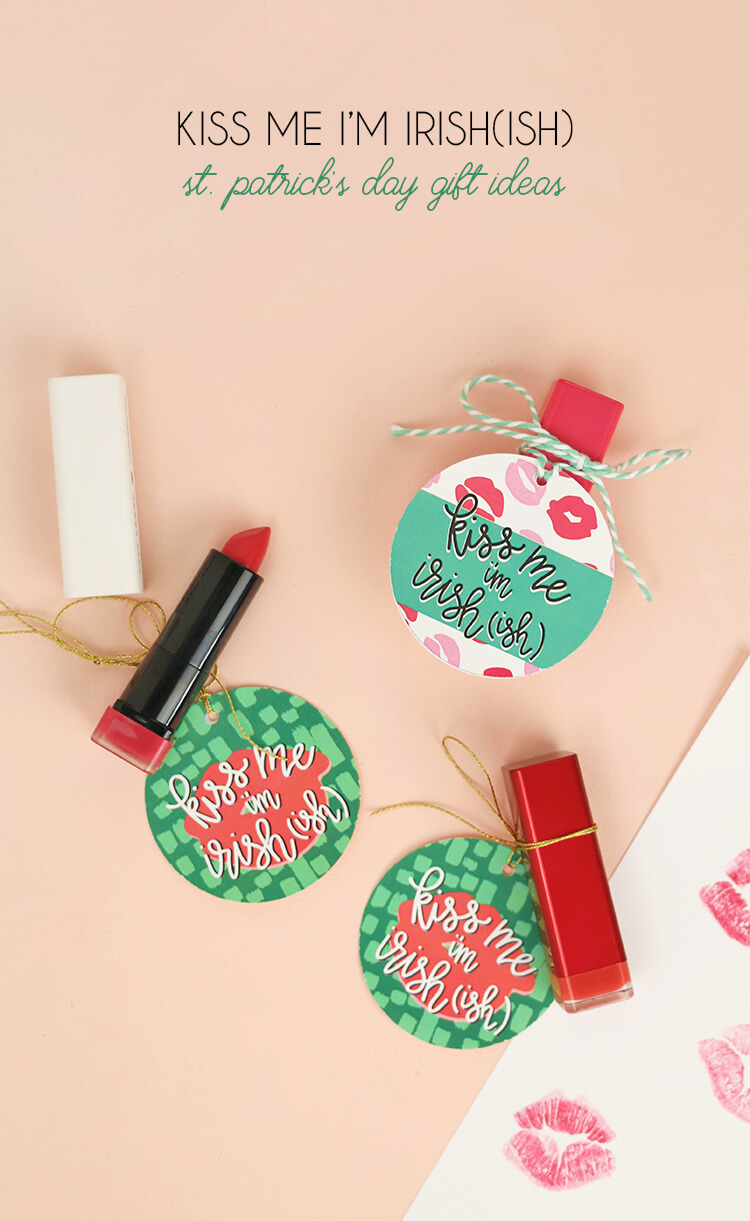 Kiss Me I'm Irish(ish) St. Patrick's Day Gift Idea with printables