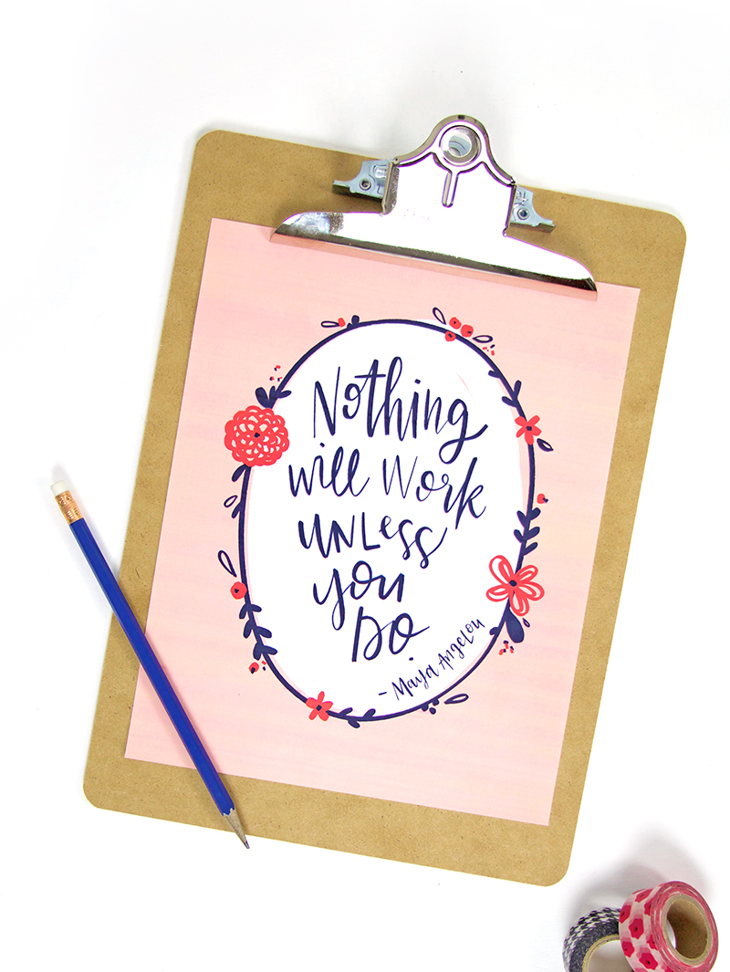nothing will work unless you do - free motivational quote printable