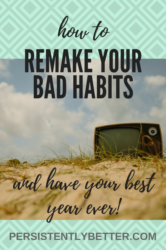 remake your bad habits
