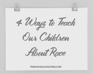 4 Ways to Teach Children About Race