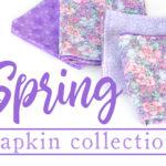 Spring 2020 Napkin Collection by Mara & Maria