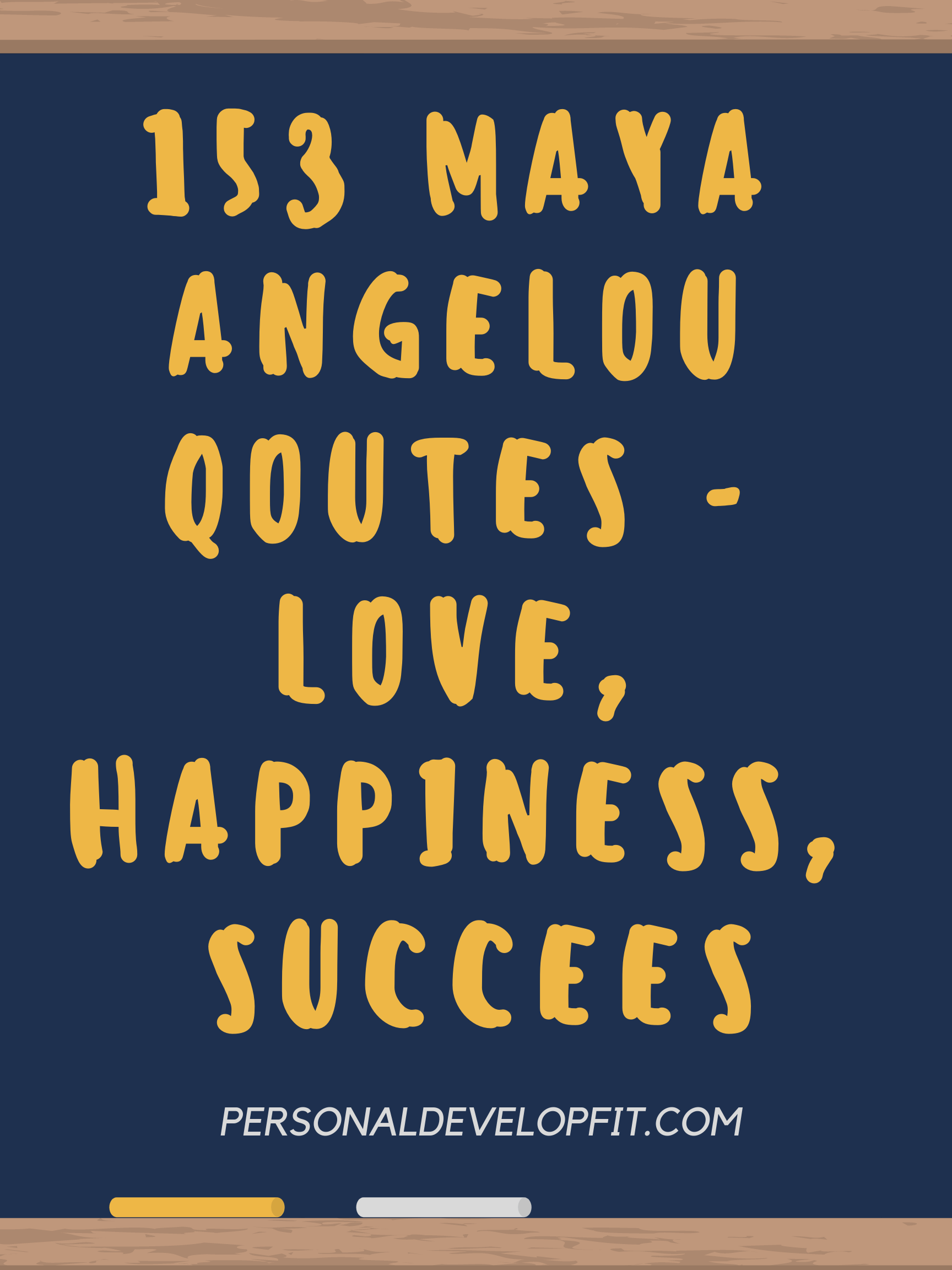 153 Maya Angelou Quotes On Love Happiness Family Amp Success