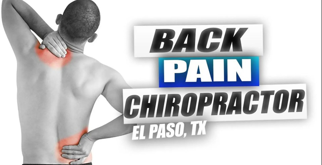 chiropractic care back pain el paso tx.
