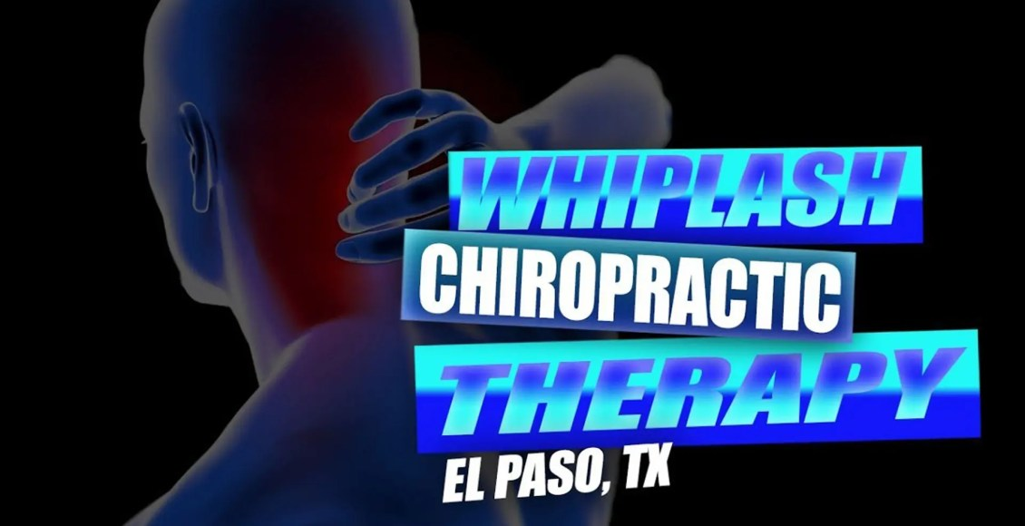 whiplash chiropractic therapy el paso, tx.