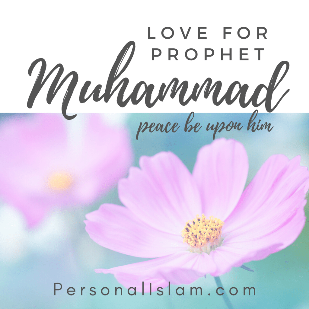Love for Prophet Muhammad peace be upon him