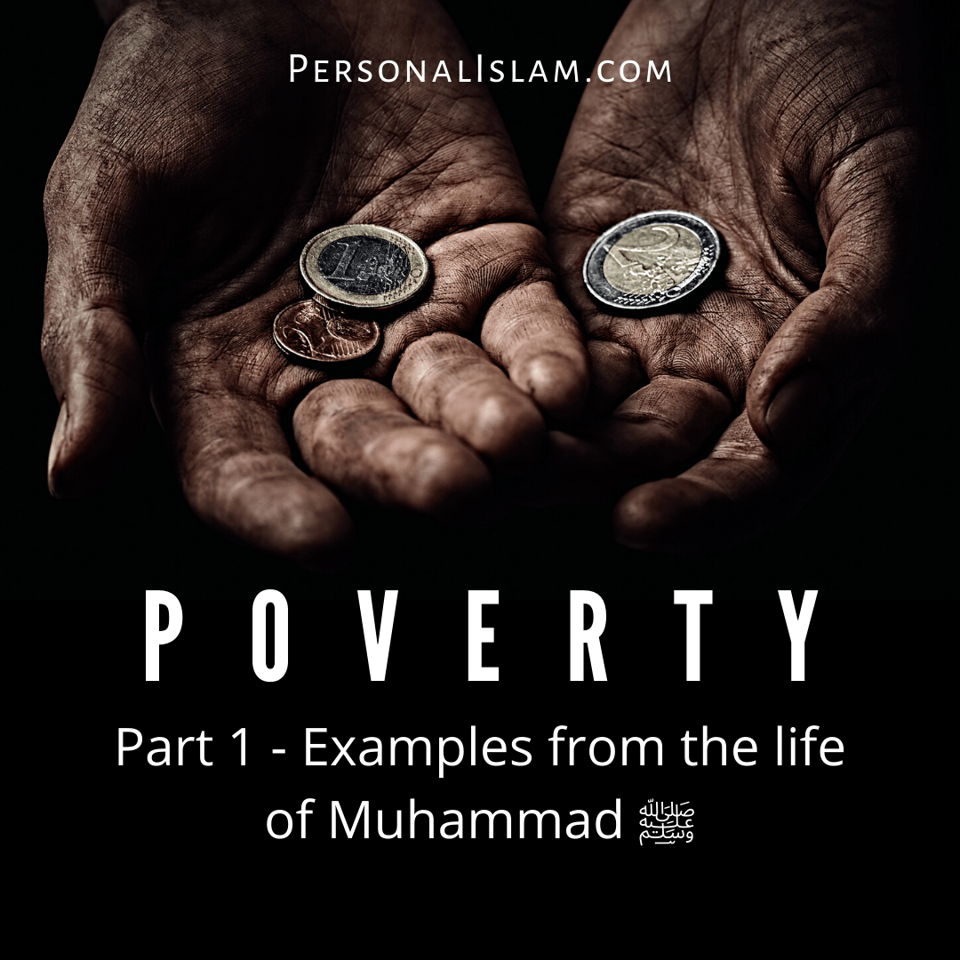Poverty – Examples from Muhammad's ﷺ Life
