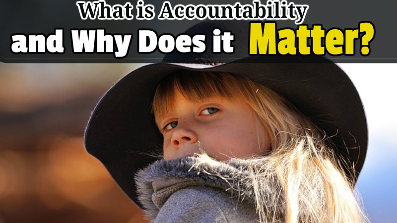 What is Accountability and Why Does it Matter