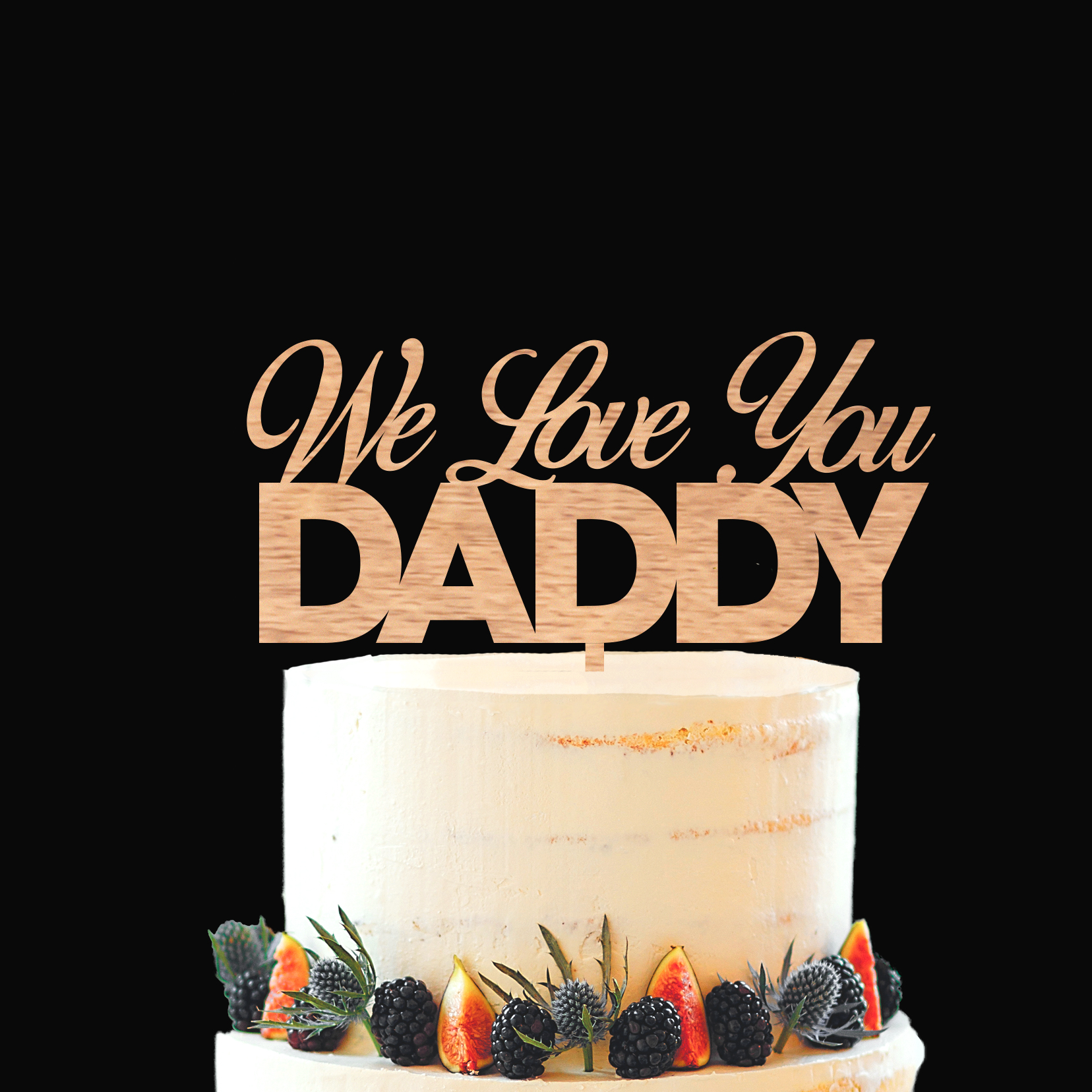 We Love You Daddy Cake Topper Personalized By Kate