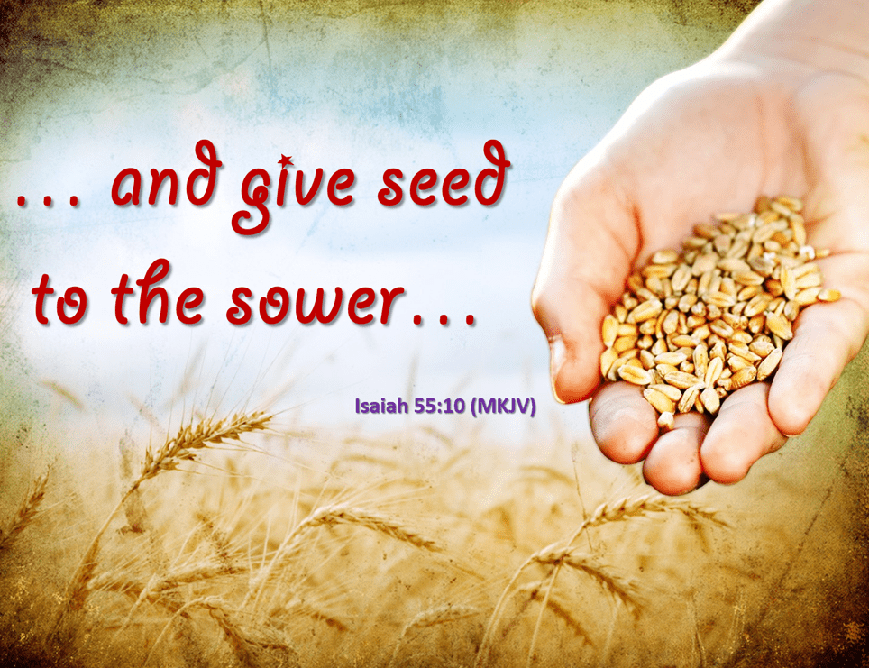 He gives seed to the Sower
