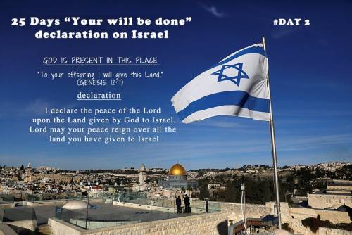 """25 Days """"Your will be done"""" declaration on Israel: Day 2"""