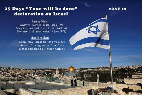 """25 Days """"Your will be done"""" declaration on Israel: Day 19"""