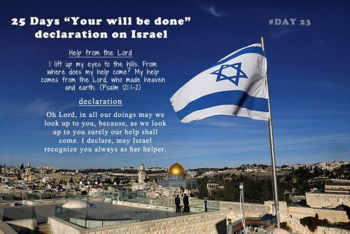 "25 Days ""Your will be done"" declaration on Israel: Day 23"