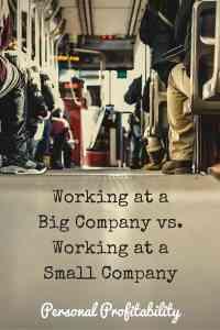 Working at a Big Company versus a Small Company - PersonalProfitability.com