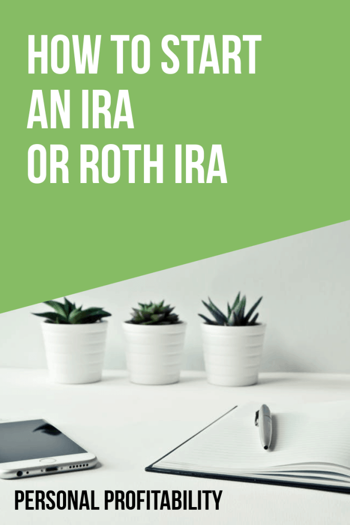 How to Start an IRA or Roth IRA pin- PersonalProfitability.com
