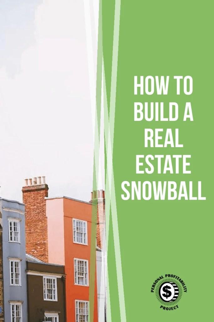 How to build a real estate snowball- PersonalProfitability.com