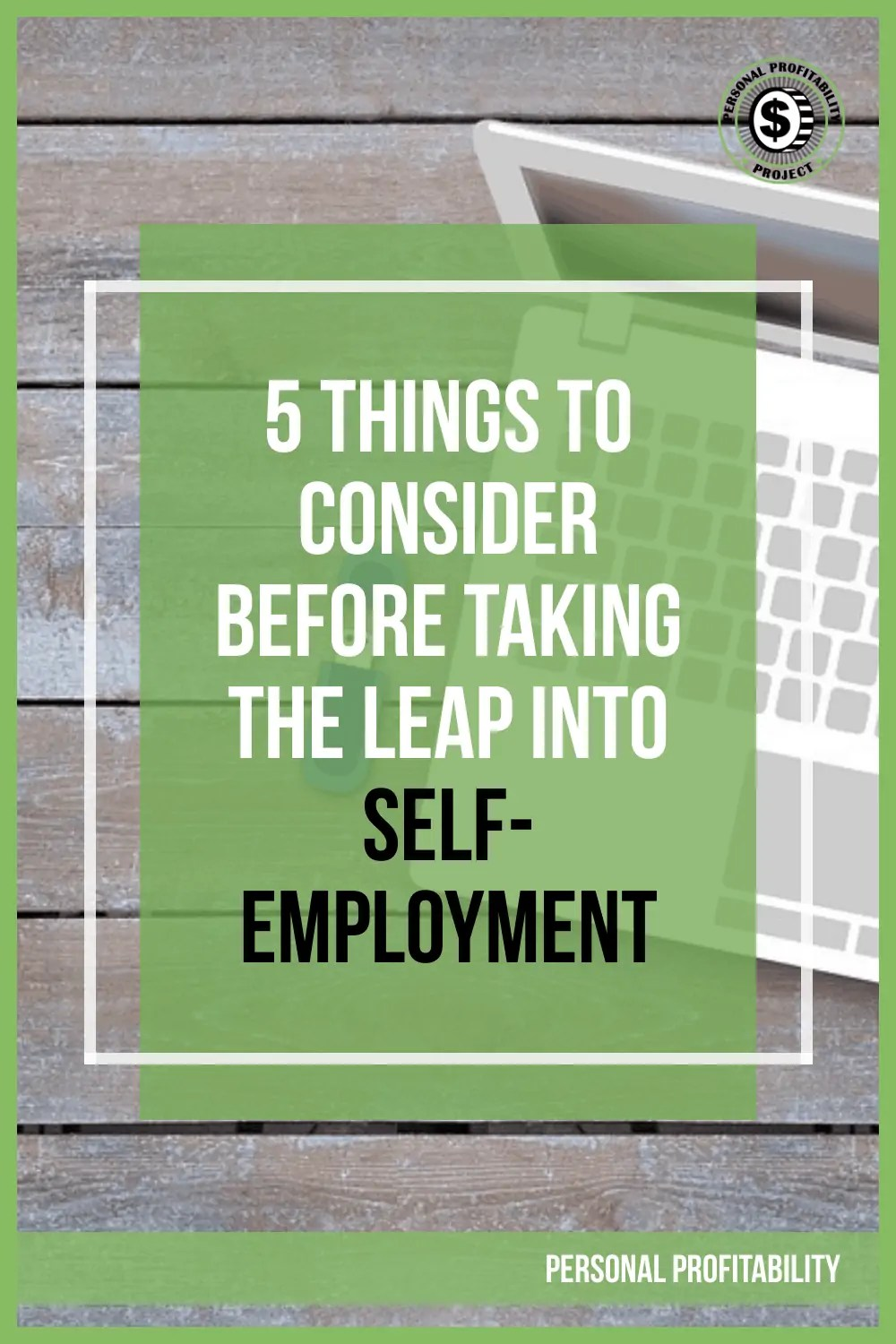 5 Things to Consider Before Taking the Leap into Self-Employment