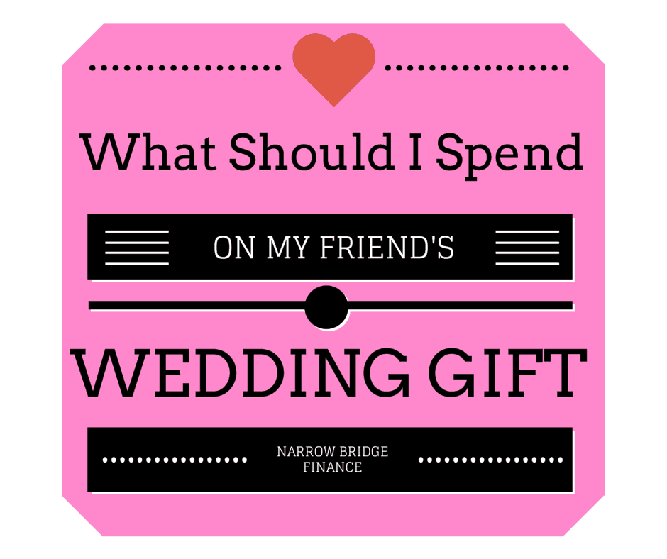 How Much Should You Spend On Your Friend's Wedding Gift
