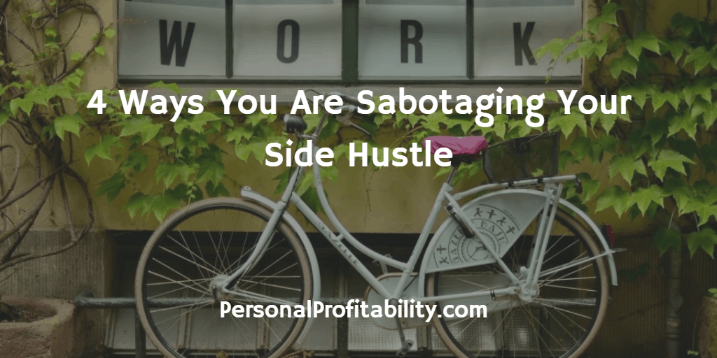 4-Ways-You-Are-Sabotaging-Your-Side-Hustle