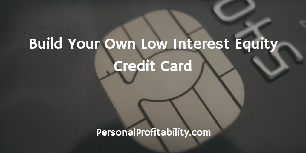 Build-Your-Own-Low-Interest-Equity-Credit-Card