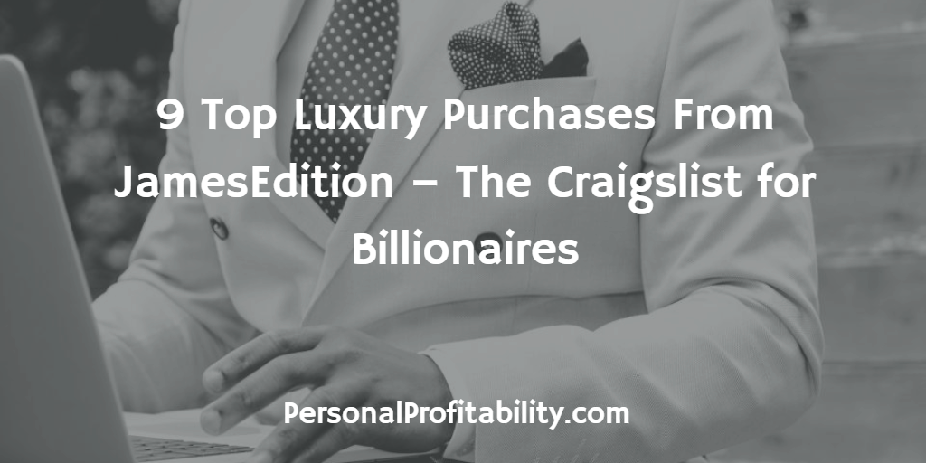 9-Top-Luxury-Purchases-From-JamesEdition-The-Craigslist-for-Billionaires