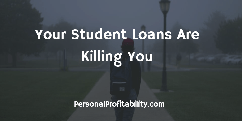 Your-Student-Loans-Are-Killing-You