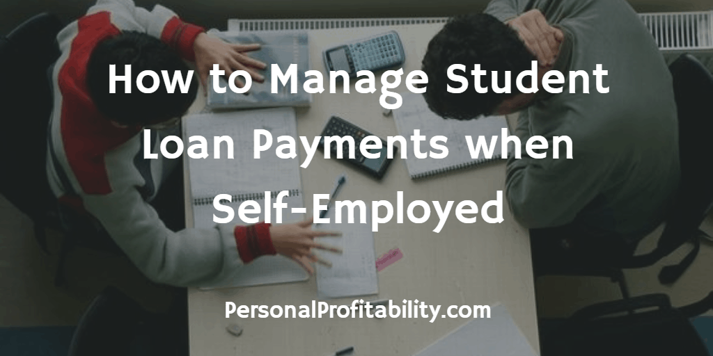How-to-Manage-Student-Loan-Payments-when-Self-Employed