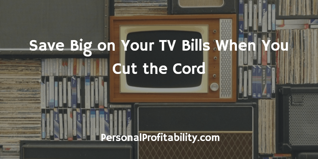 Save-Big-on-Your-TV-Bills-When-You-Cut-the-Cord