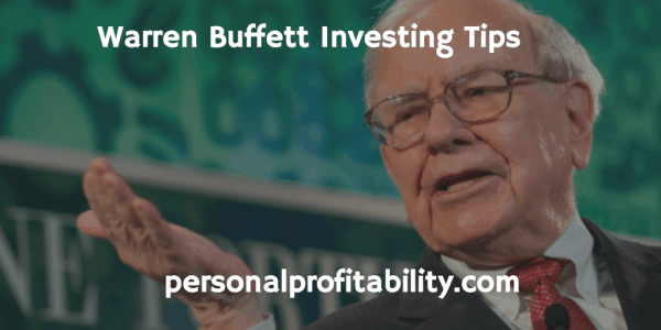 Warren Buffett Investing Tips » Personal Profitability