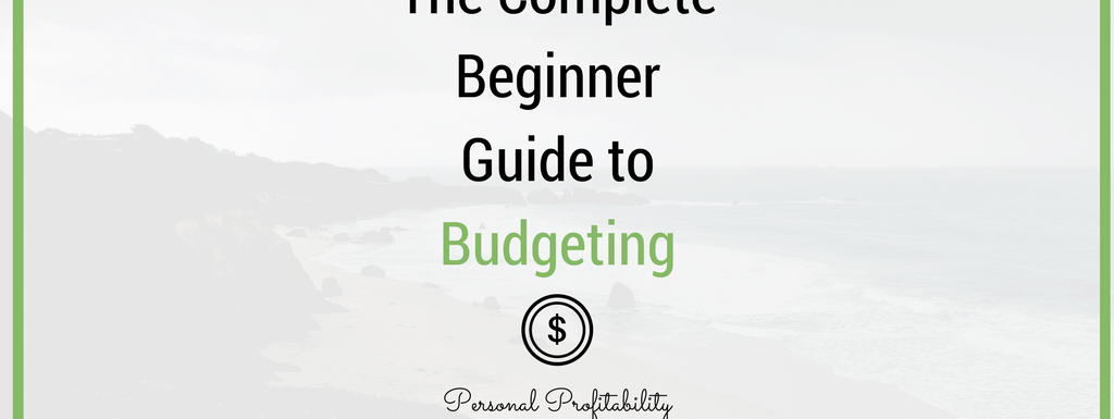 The Complete Beginner Guide to Budgeting