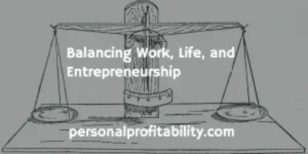 Balancing Work, Life, and Entrepreneurship