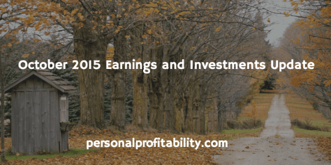 October 2015 Earnings and Investments Update