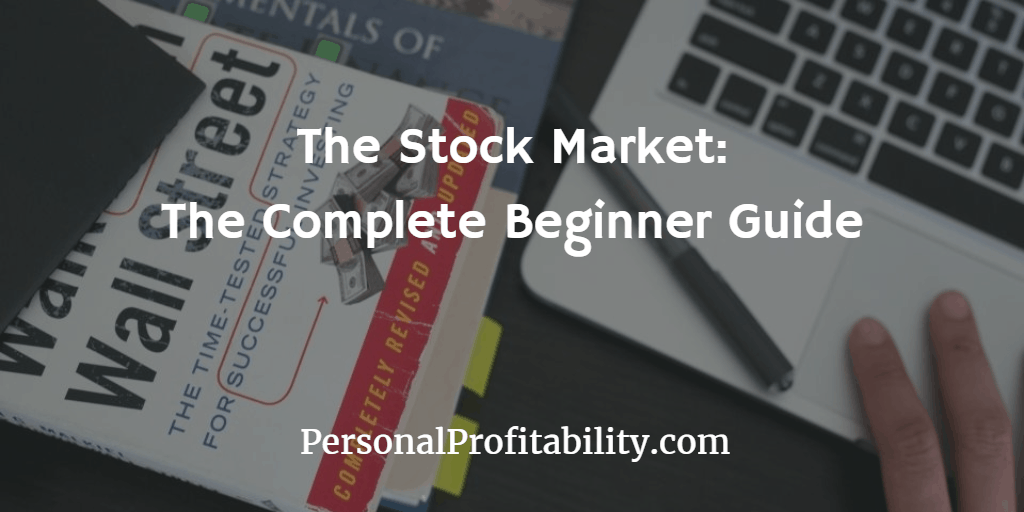 Your Complete Beginner's Guide to Investing In Stock