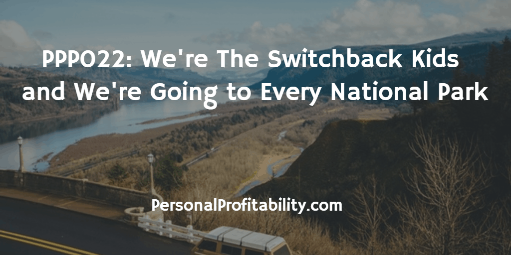 PPP022-We're-The-Switchback -Kids-and-We're-Going-to-Every-National-Park
