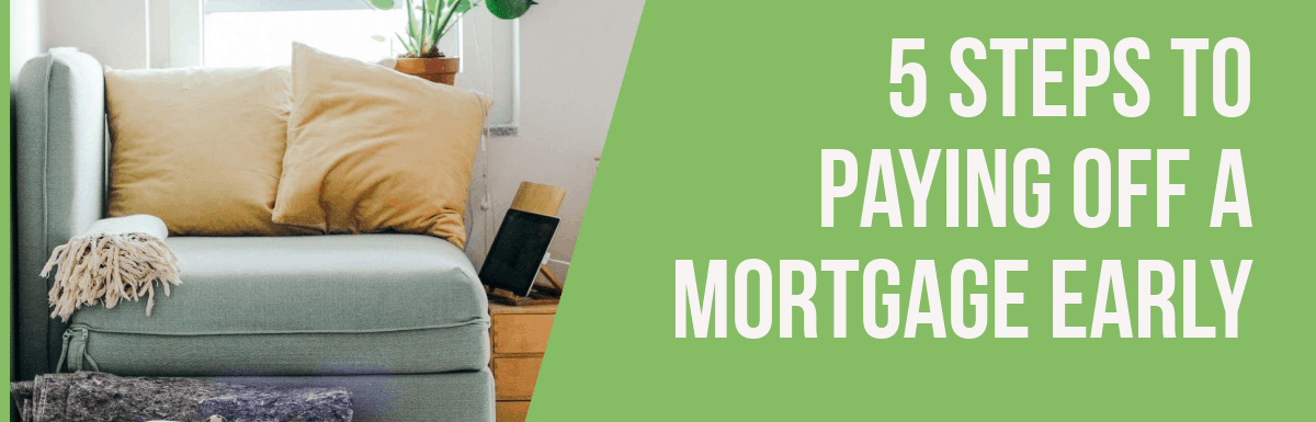 5 Steps to Paying Off a Mortgage Early