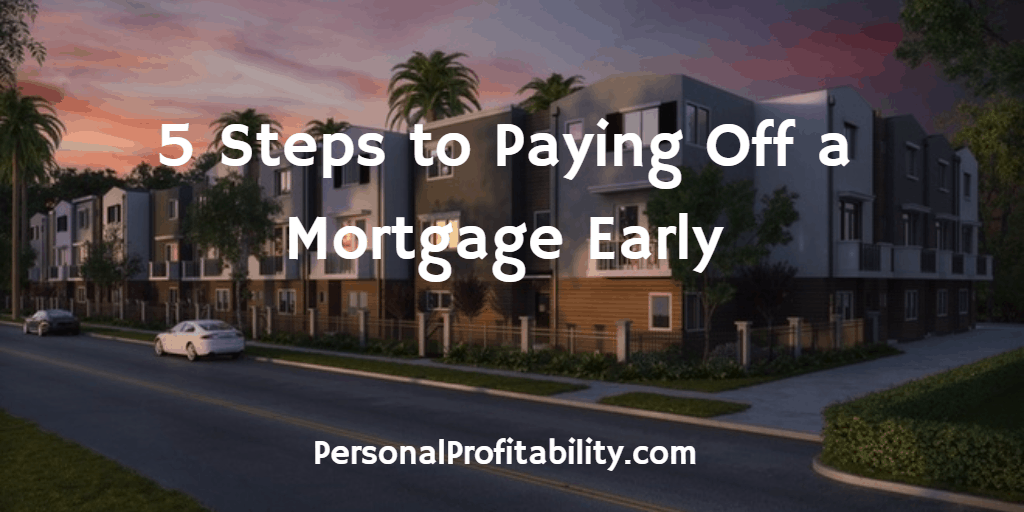 5-Steps-to-Paying-Off-a-Mortgage-Early