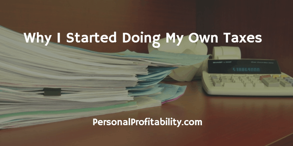 Why-I-Started-Doing-My-Own-Taxes