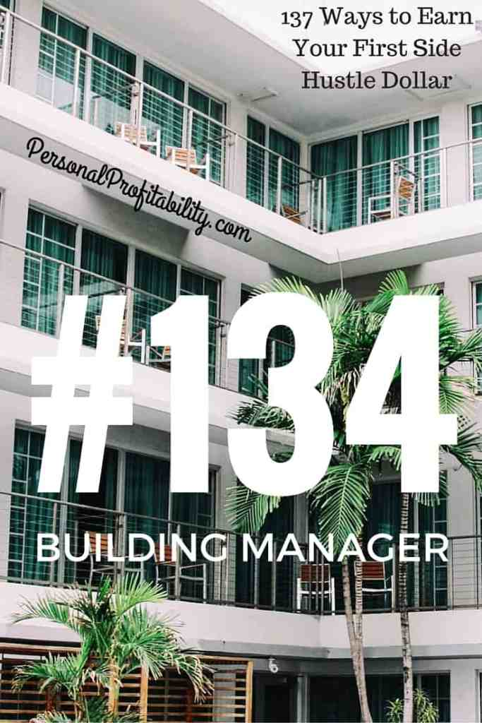137 Ways to Earn Your First Side Hustle Dollar #134 Building Manager - PersonalProfitability.com