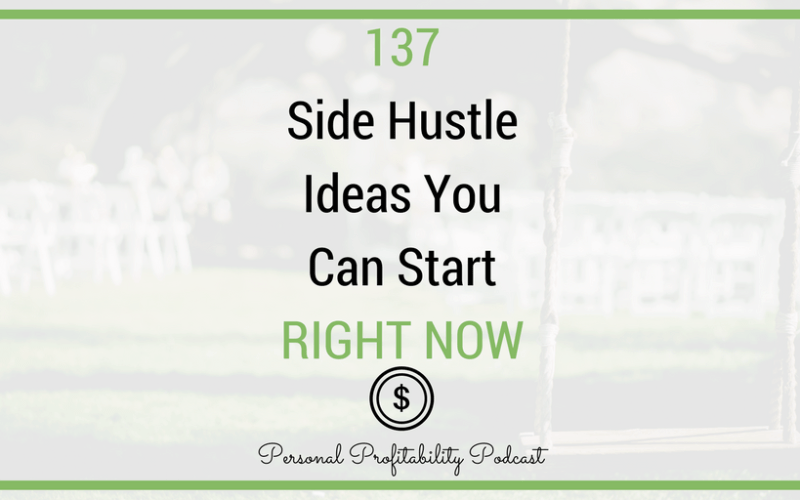 137 Ways to Earn Your First Side Hustle Dollar