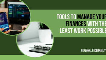 Tools to Manage Your Finances with the Least Work Possible- PersonalProfitability.com