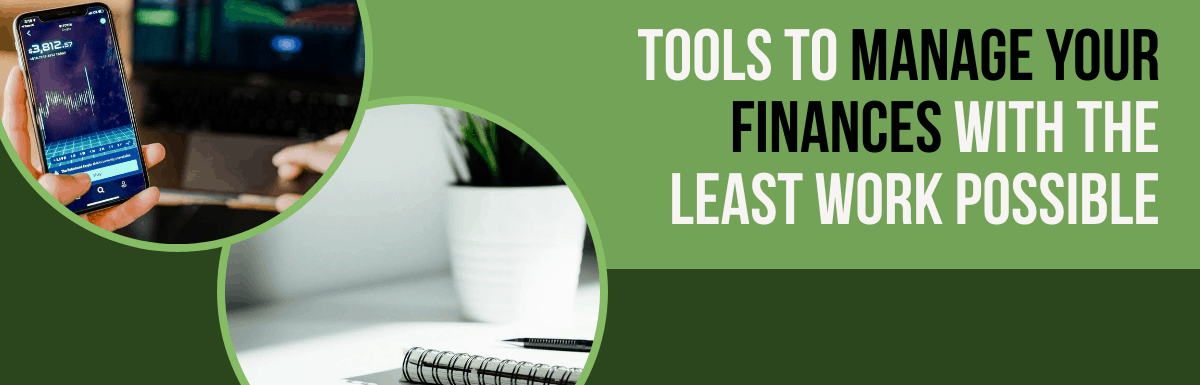Tools to Manage Your Finances with the Least Work Possible