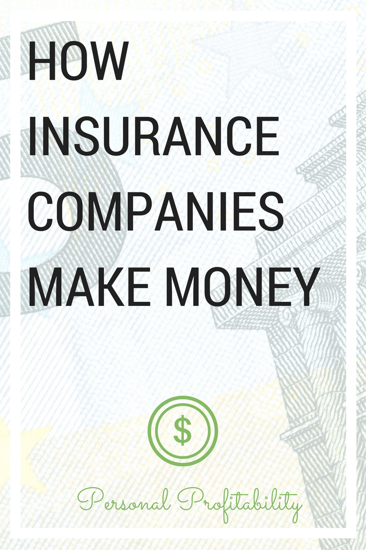 If insurance companies pay out 100% of premiums in claims, will they still earn a profit? The answer might surprise you. Insurance companies make money many different ways.