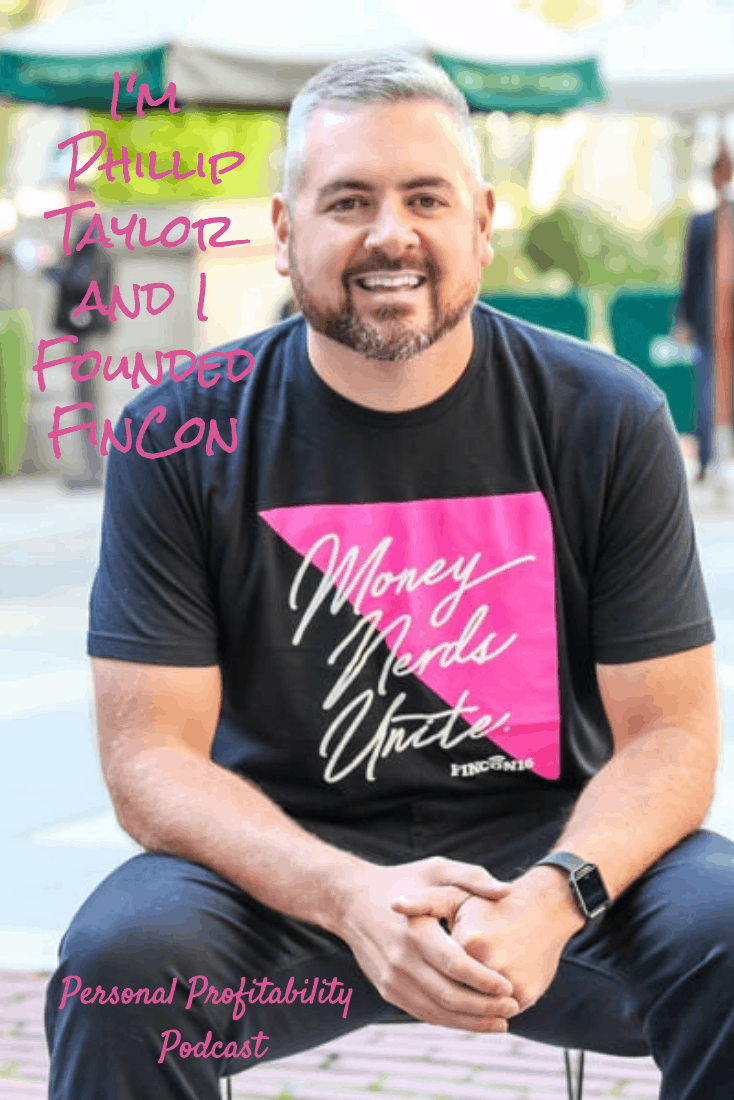 Phillip Taylor quit his job as an accountant to take his online passion full-time. As the owner of the PT Money blog, he took things to the next level when he founded FinCon, the premier conference for finance blogging and media.