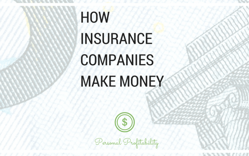 How Insurance Companies Make Money