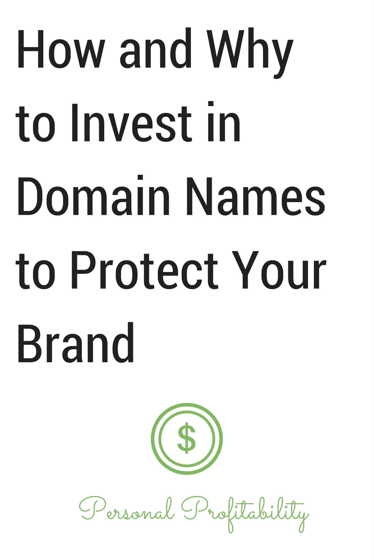 How and Why to Invest in Domain Names to Protect Your Brand