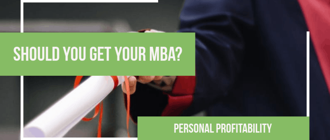 Should You Get Your MBA? -PersonalProfitability.com