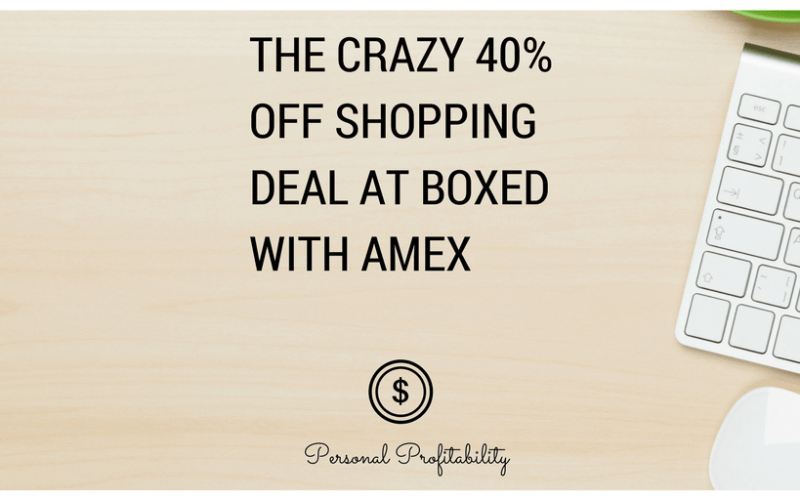 The Crazy 40% off Shopping Deal at Boxed with Amex
