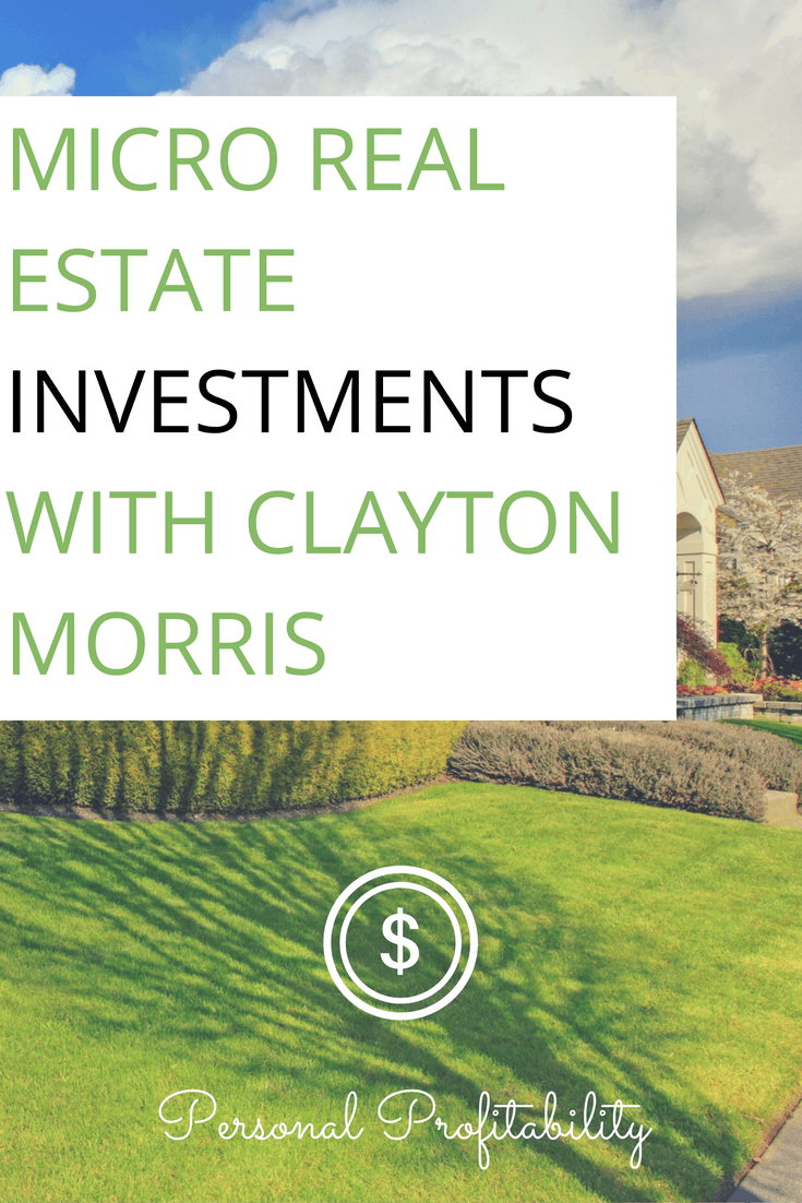 PPP065: Micro Real Estate Investments with Clayton Morris