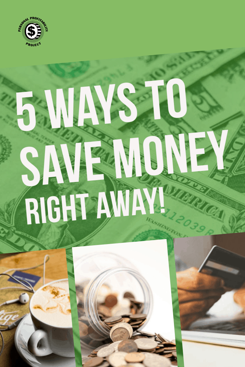5 Ways to Save Money Right Away